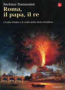 Stefano Tomassini Roma, il Papa il Re