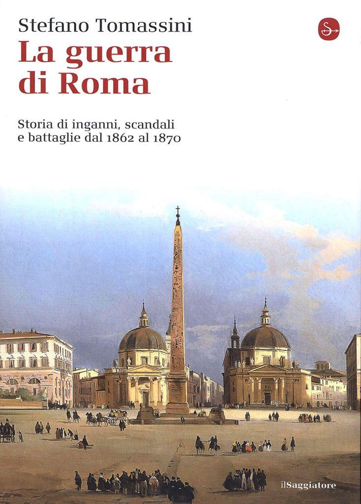 Stefano Tomassini, La guerra di Roma, il Saggiatore
